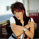 Patricia Conroy: 'You Can't Resist' (Warner Music Canada, 1994)