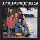 Pirates of The Mississippi: 'Dream You' (Liberty Records, 1993)