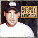 Rodney Atkins: 'If You're Going Through Hell' (Curb Records, 2006)