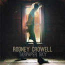 Rodney Crowell: 'Tarpaper Sky' (New West Records, 2014)