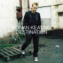 Ronan Keating: 'Destination' (Polydor Records, 2002)