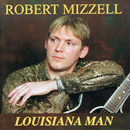 Robert Mizzell: 'Louisiana Man' (Ceol Music Records, 2005)