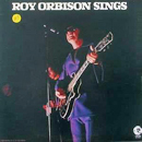 Roy Orbison: 'Roy Orbison Sings' (MGM Records, 1972)
