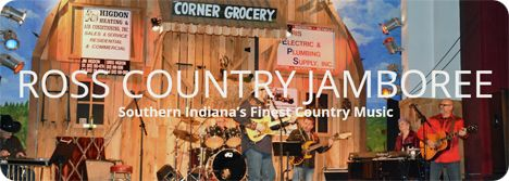 Ross Country Jamboree, Scottsburg, IN (I-65 North or South, Exit 29 east on Hwy 56 / One mile off exit, turn right past the court house / One block turn right and Ross Country Jamboree is on the left)