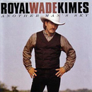 Royal Wade Kimes: 'Another Man's Sky' (Asylum Records, 1996)