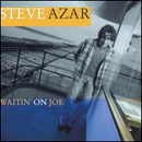 Steve Azar: 'Waitin' on Joe' (Mercury Records, 2002)