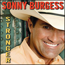 Sonny Burgess: 'Stronger' (CPI Records, 2005)