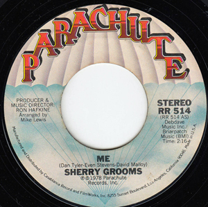 Sherry Grooms: 'Me' (written by Dan Tyler , Even Stevens and David Malloy) (Parachute Records, 1978) (No.87, 1978)