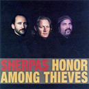 The Sherpas (Tom Kimmel, Tom Prasada-Rao & Michael Lille): 'Honor Among Thieves' (Point Clear Records, 2003)