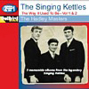 The Singing Kettles (Bill, Ross and Max Kettle): 'The Way it Used to Be, Volume 1 & 2' (Hadley Records, 1982)