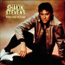 Shakin' Stevens: 'This Ole House' (Epic Records, 1981)