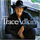 Trace Adkins: 'More' (Capitol Nashville Records, 1999)