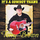 Terry Brown: 'It's a Cowboy Thang' (THB Records, 2012)