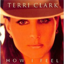 Terri Clark: 'How I Feel' (Mercury Records, 1998)