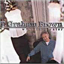 T. Graham Brown: 'Wine into Water' (Intersound Records, 1998)