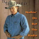 T.G. Sheppard: 'Nothin' On But The Radio' (Outwest Records, 1997)