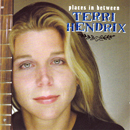Terri Hendrix: 'Places in Between' (Wilory Records, 2000)