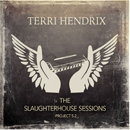 Terri Hendrix: 'The Slaughterhouse Sessions: Project 5.2' (Wilory Records, 2016)