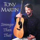 Tony Martin: 'Stronger Than That' (Country Discovery Records, 2002)