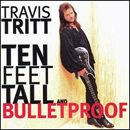 Travis Tritt: 'Ten Feet Tall & Bulletproof' (Warner Bros. Records, 1994)