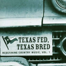 Various Artists: 'Texas Fed, Texas Bred: Redefining Country Music, Volume 1' (Dualtone Records, 2005)