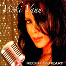Vicki Vann: 'Reckless Heart' (Vicki Vann Music, 2011)