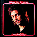 Wendel Adkins: 'Wendel Adkins: Live at Gilley's' (Gilley's Records, 1982)