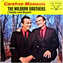 The Wilburn Brothers (Doyle Wilburn & Teddy Wilburn): 'Carefree Moments' (Vocalion Records, 1962)