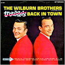 The Wilburn Brothers (Doyle Wilburn & Teddy Wilburn): 'Trouble's Back in Town' (Decca Records, 1963)