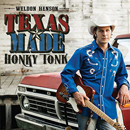 Weldon Henson: 'Texas Made Honky Tonk' (Hillbilly Renegade Records, 2018)