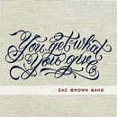 The Zac Brown Band: 'You Get What You Give' (Atlantic Nashville / Bigger Picture Group / Southern Ground, 2010)