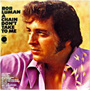 Bob Luman: 'A Chain Don't Take To Me' (Epic Records, 1971)