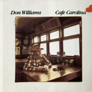 Don Williams: 'Cafe Carolina' (MCA Records, 1984)