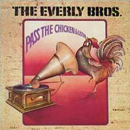 The Everly Brothers: 'Pass The Chicken & Listen' (RCA Records, 1972)