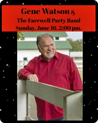 Gene Watson & The Farewell Party Band at Truman Lake Opry, 11022 Hwy 7, Tightwad, Clinton, MO 64735 (located on 7 Hwy, between Warsaw and Clinton, MO, 15 miles from Clinton, or 10 miles from Warsaw / the closest town is Tightwad) on Sunday 16 June 2019