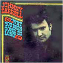 Johnny Darrell: 'Why You Been Gone So Long' (United Artists Records, 1969)