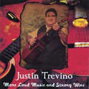 Justin Trevino: 'More Loud Music & Strong Wine' (Heart of Texas Records, 2005)