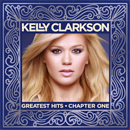 Kelly Clarkson: 'Greatest Hits, Chapter One' (RCA Records / 19 Records, 2012)