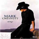 Mark Chesnutt: 'Wings' (Decca Records, 1995)