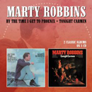 Marty Robbins: 'By The Time I Get to Phoenix & Tonight Carmen' (Morello Records, 2016)