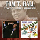 Tom T. Hall: 'Tom T. Hall: In Concert & Saturday Morning Songs' (Morello Records, 2017)
