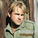 Andy Griggs: 'The Good Life' (Montage Music Group, 2008)
