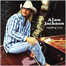 Alan Jackson: 'Everything I Love' (Arista Records, 1996)
