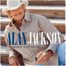 Alan Jackson: 'Greatest Hits, Volume II' (Arista Records, 2003) / 'Greatest Hits, Volume II...& Some Other Stuff' (Arista Records, 2003)