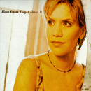 Alison Krauss & Union Station: 'Forget About It' (Rounder Records, 1999)