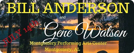 Gene Watson & Bill Anderson at Montgomery Performing Arts Centre, 201 Tallapoosa Street, Montgomery, AL 36104 on Friday 14 July 2017