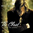 Billy Dean: 'The Christ (A Song For Joseph)' (Curb Records, 2005)