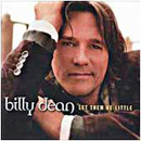 Billy Dean: 'Let Them Be Little' (Asylum-Curb Records, 2005)