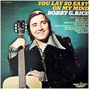 Bobby G. Rice: 'You Lay So Easy On My Mind' (Metromedia Records, 1973)