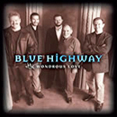 Blue Highway: 'Wondrous Love' (Rounder Records, 2003)